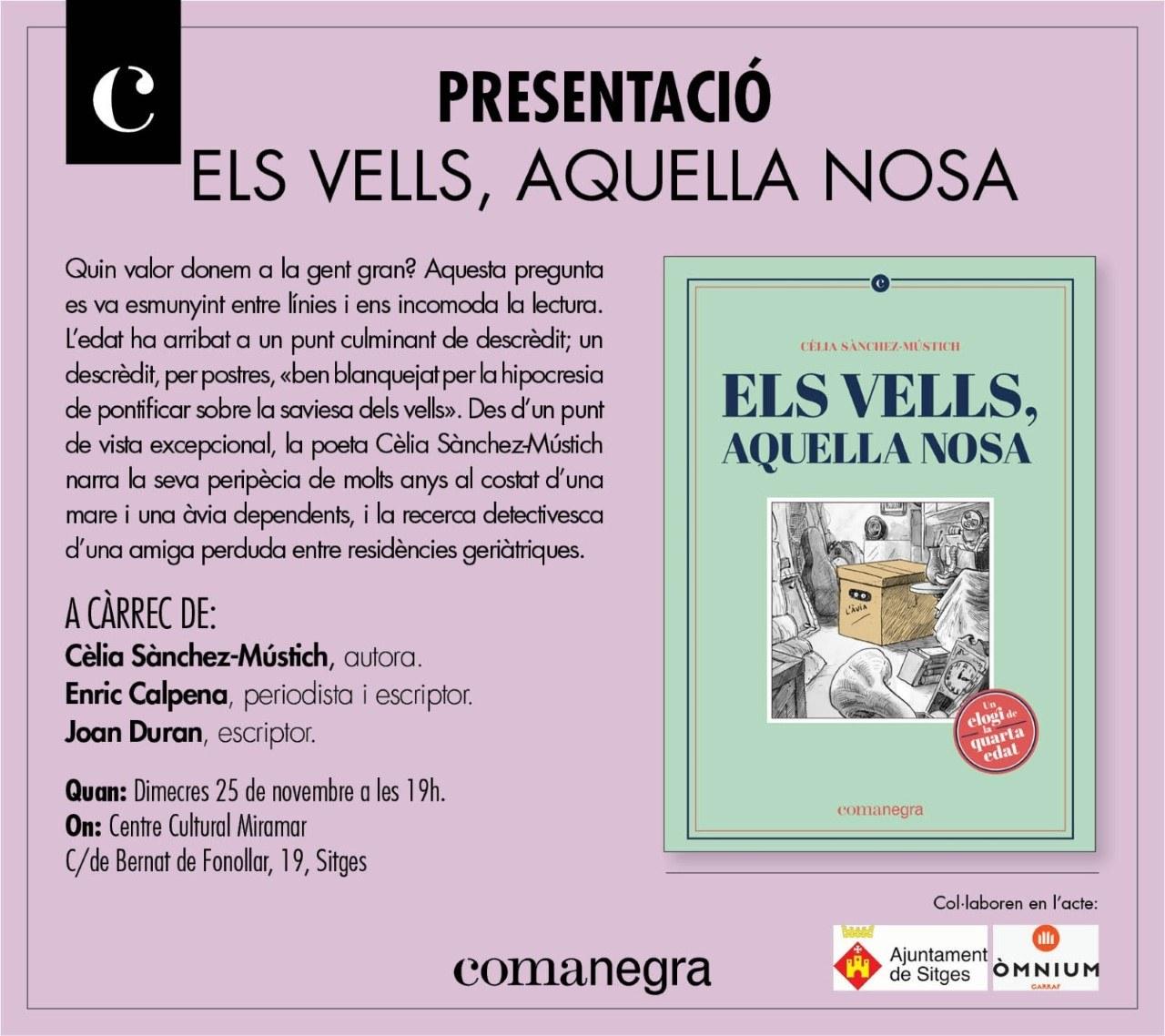 Presentació del llibre 'Els vells, aquella nosa: un elogi de la quarta edat' de Cèlia Sànchez-Mústich al Casino Prado