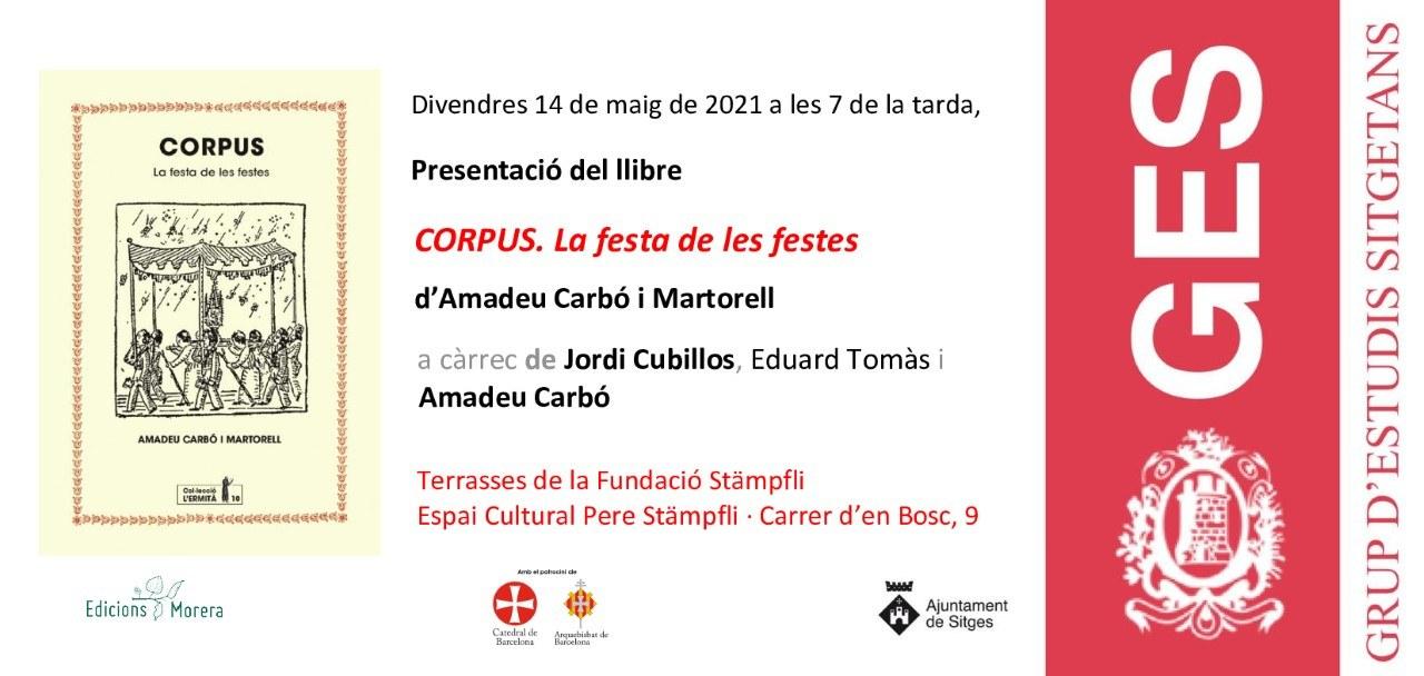 Presentació del llibre 'Corpus. La festa de les festes' d'Amadeu Carbó i Martorell