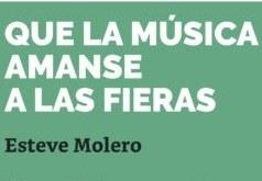 Presentació del llibre 'Que la música amanse a las fieras'